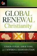 Global Renewal Christianity (Vol 3) Hardback