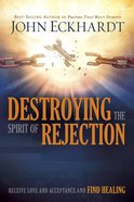 Destroying the Spirit of Rejection Paperback