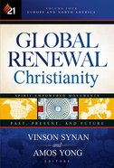 Global Renewal Christianity (Vol 4) Hardback