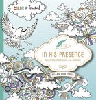 In His Presence (Adult Coloring Books Series)