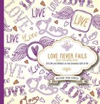 Love Never Fails (Adult Coloring Books Series) Paperback