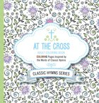 At the Cross (Adult Coloring Books Series) Paperback