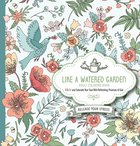 Like a Watered Garden (Adult Coloring Books Series) Paperback