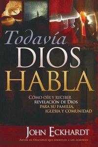 Todavia Dios Habla (God Still Speaks)