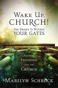 Wake Up Church! the Enemy is Within Your Gates!