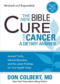 The New Bible Cure For Cancer (The New Bible Cure Series)