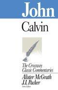 John (Crossway Classic Commentaries Series)