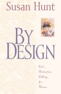 By Design: God's Distinctive Calling For Women Paperback