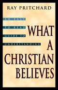 What a Christian Believes Paperback