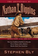 Books 4 -6 (Nathan T Riggins Western Adventures Series) Paperback