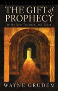The Gift of Prophecy in the NT and Today Paperback