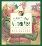 If Only I Had a Green Nose Hardback