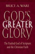 God's Greater Glory Paperback