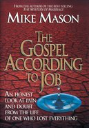 The Gospel According to Job: An Honest Look At Pain and Doubt Paperback
