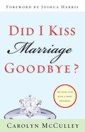 Did I Kiss Marriage Goodbye?