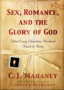 Sex, Romance, and the Glory of God Hardback