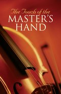 The Touch of the Master's Hand  (Pack Of 25) Booklet