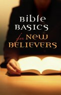 Bible Basics For New Believers (Pack Of 25) Booklet