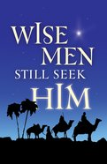Wise Men Still Seek Him KJV (Pack Of 25) Booklet