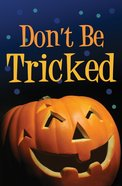 Don't Be Tricked! (Pack Of 25) Booklet