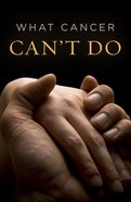 What Cancer Can't Do (Pack Of 25) Booklet