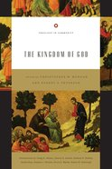 The Kingdom of God (Theology In Community Series) Paperback