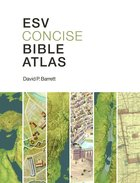 ESV Concise Bible Atlas Paperback