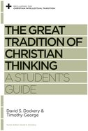 The Great Tradition of Christian Thinking (Reclaiming The Christian Intellectual Tradition Series) Paperback
