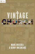 Vintage Church: Timeless Truths and Timely Methods Paperback