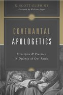 Covenantal Apologetics Paperback