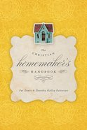 The Christian Homemaker's Handbook Paperback