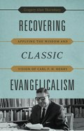 Recovering Classic Evangelicalism Paperback