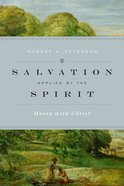Salvation Applied By the Spirit: Union With Christ Hardback