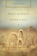 What Happens After I Die? Paperback