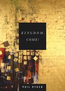 Kingdom, Come! Paperback