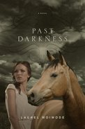 Past Darkness Paperback