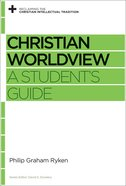 Christian Worldview (Reclaiming The Christian Intellectual Tradition Series) Paperback