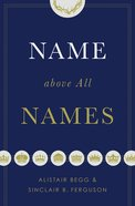 Name Above All Names Hardback