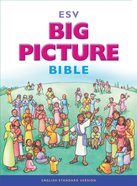 ESV Big Picture Bible (Black Letter Edition) Hardback