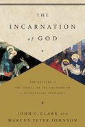 The Incarnation of God Paperback