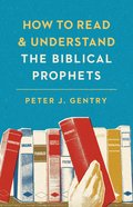 How to Read and Understand the Biblical Prophets Paperback