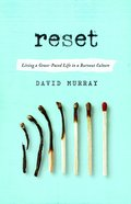 Reset: Living a Grace Paced Life in a Burnout Culture Paperback