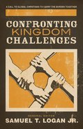 Confronting the Kingdom Challenges: A Call to Global Christians to Carry the Burden Together Paperback