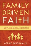 Family Driven Faith Hardback