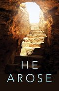 He Arose (KJV) (Pack Of 25)