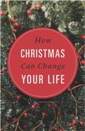 How Christmas Can Change Your Life ESV (25 Pack) Booklet