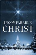 Incomparable Christ, the KJV (Redesign) (25 Pack) Booklet