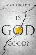 Is God Good? ESV (25 Pack) Booklet