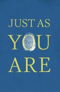 Just as You Are (ESV) (Pack Of 25) Booklet