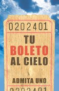 Tu Boleto Al Cielo (25 Pack) Nvi (Your Ticket To Heaven) Booklet